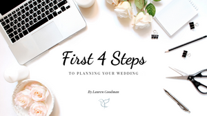 first steps to wedding planning, where to start with your wedding planning, what to do first with your wedding planning