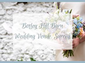 Botley Hill Barn, Surrey's Newest Wedding Venue