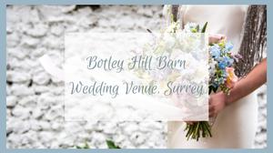 Botley Hill Barn Wedding Venue, Surrey