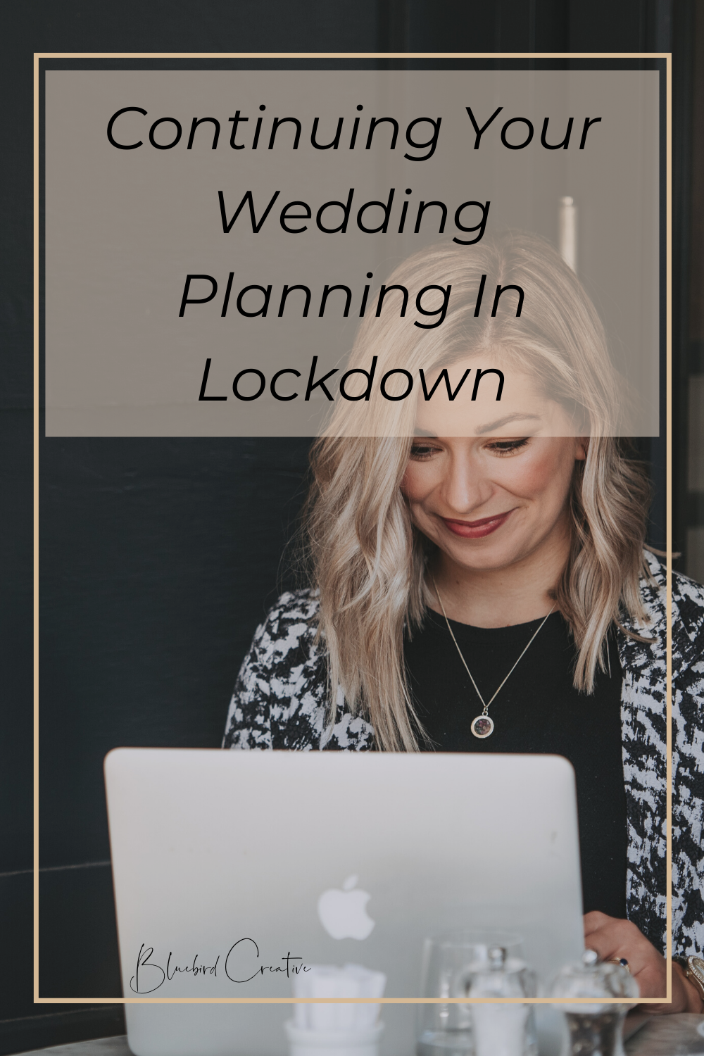 continuing your wedding planning during lockdown