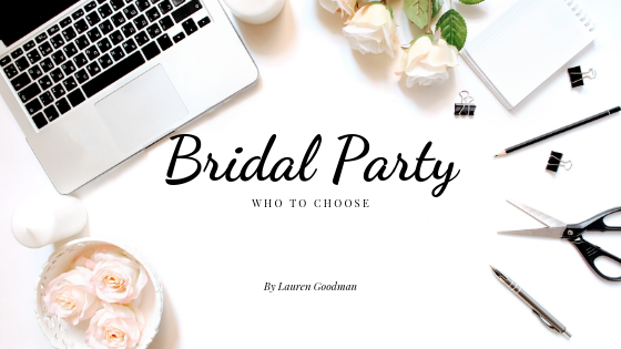 Choosing your bridal party | On the day coordination | Wedding Planning Tips