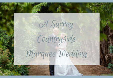 Surrey Countryside Marquee Wedding