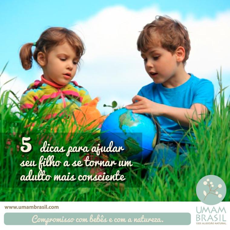 Dicas para ajudar seu filho a se tornar um adulto mais consciente
