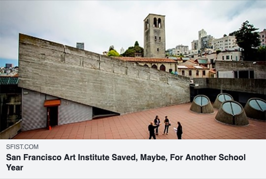 San Francisco Art Institute Saved, Maybe