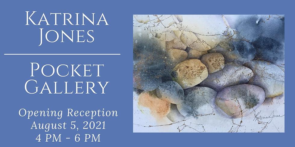Katrina Jones, Pocket Gallery Opening Reception