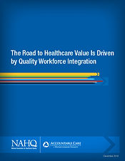 NAHQ-ACLC Whitepaper, The Road to Healthcare Quality ISDriven by Quality Workforce Integration