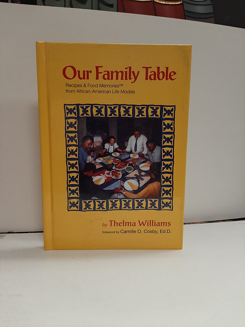 Our Family Table, Recipes & Food Memories from African-American Life Models