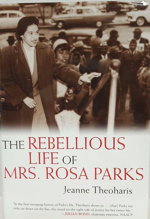 The Rrbellious Life of Mrs. Rosa Parks
