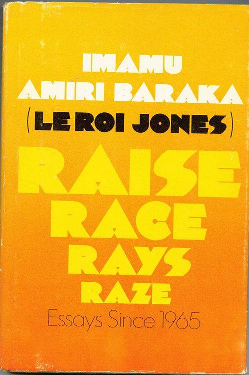 Raise, Race, Rays, Raze: Essays Since 1965