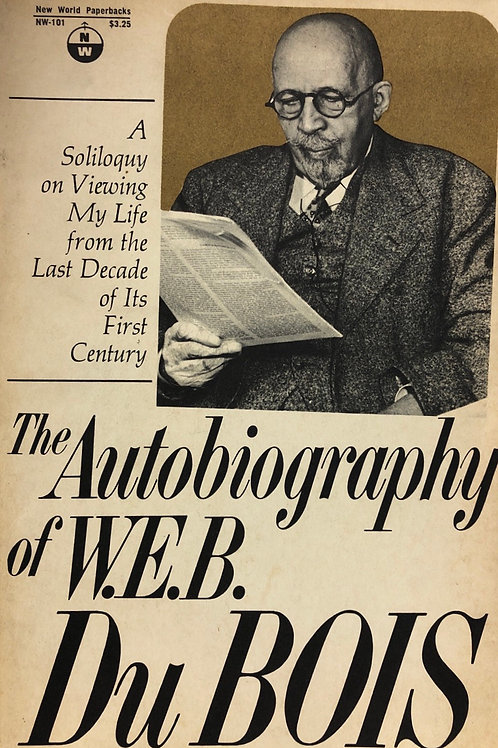 The autobiography of W.E.B. DuBois
