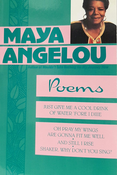 MAYA ANGELOU  -POEMS