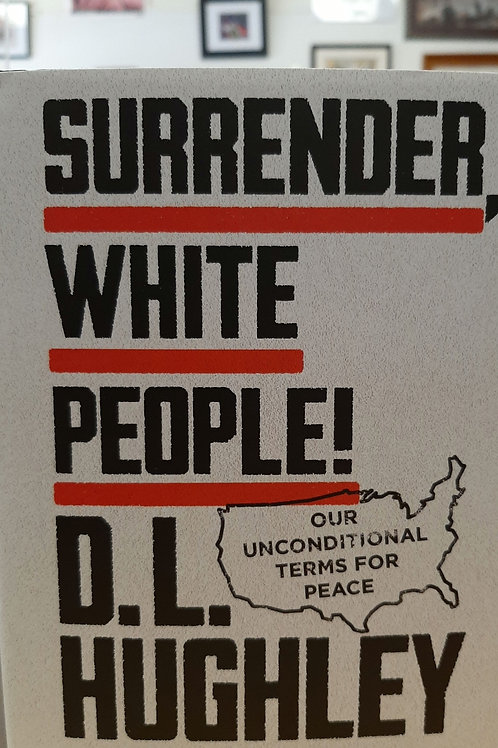 SURRENDER, WHITE PEOPLE!