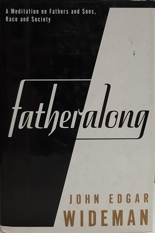Fatheralong,  A Meditation on  Fathers and Sons, Race and Society