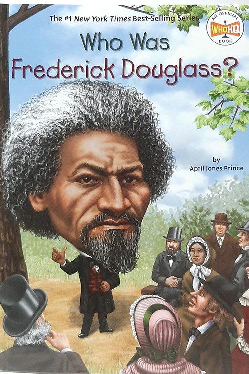 Who Was Frederick Douglass ?