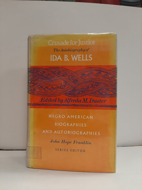 Crusade for Justice, The Autobiography of  Ida B Wells