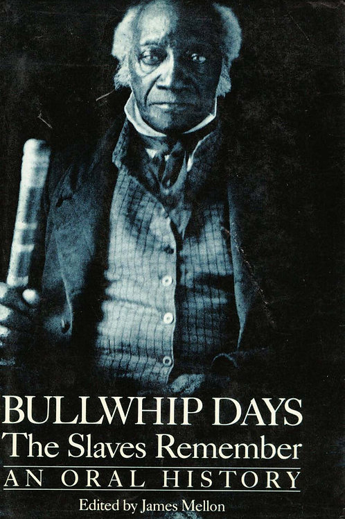 Bullwhip Days : The Slaves Remember