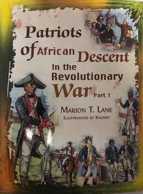 Patriots of African Descent in the Revolutionary War part 1