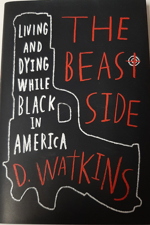 The Beast Side, Living and Dying While Black in America