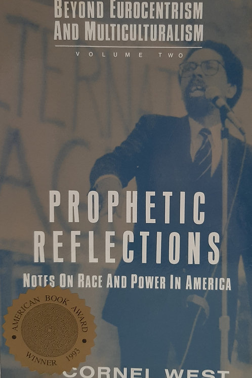 Prophetic Reflections, Notes on Race and Power in America