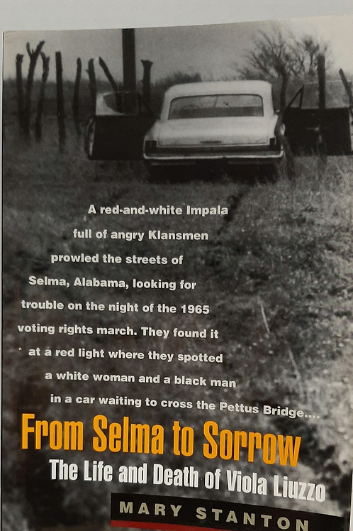 From Selma to Sorrow, The Life and Death of Viola Liuzzo