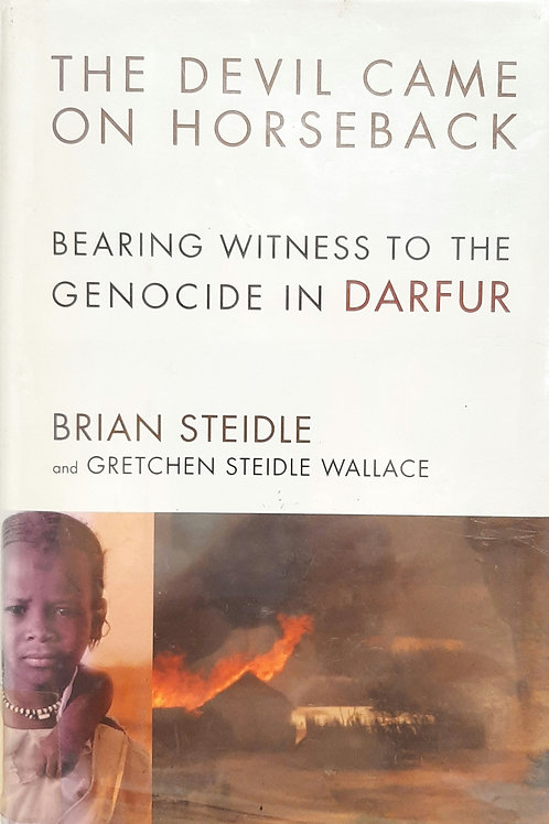 The Devil Came on Horseback, Bearing Witness to the Genocide in Darfur