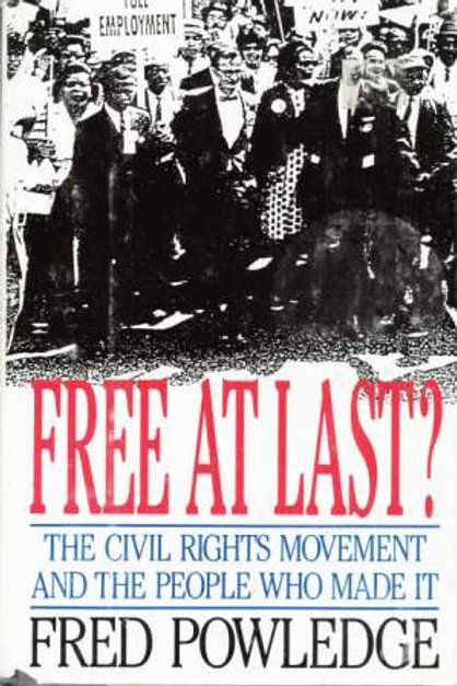 Free At Last?: Civil Rights Movement and the People Who Made It