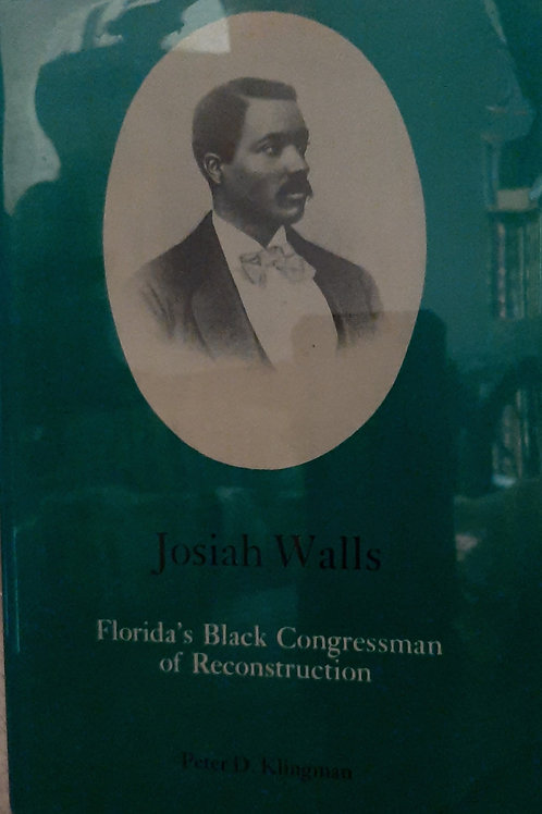Josiah Wells, Florida's Black Congressman of Reconstruction