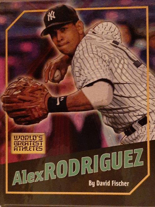World's Greatest Athlets  Alex RODRIGUEZ