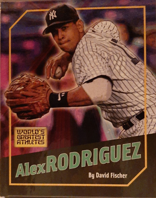 World's Greatest Athlets  Alex RODRIGUEZ