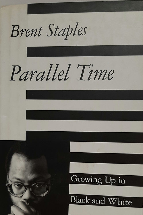 Parallel Time, Growing Up in Black  and White
