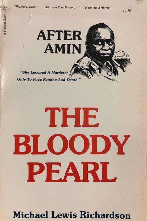 After Amin—The Bloody Pearl