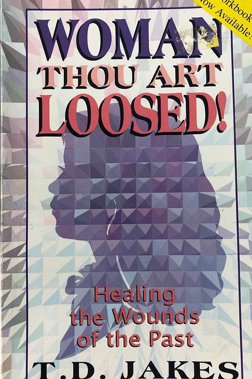 Woman Thou Art Loosed!