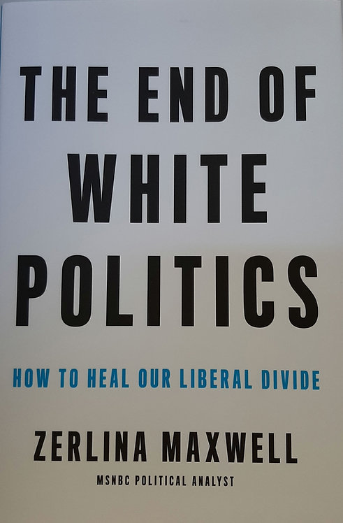 THE END OF WHITE POLITICS