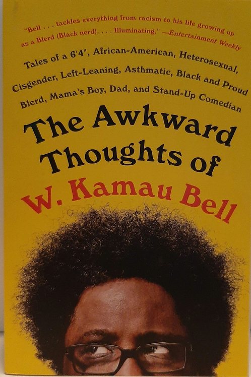 THE AWKWARD THOUGHTS OF W. Jamaican Bell