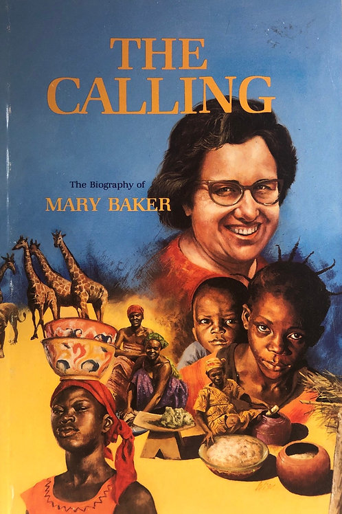 The Calling: the Biography of Mary Baker