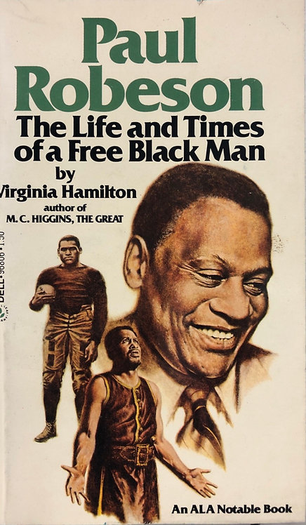 Paul Robeson: The Life and Times of a Free Black Man