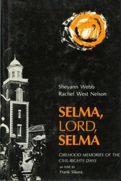 Selma, Lord, Selma: Girlhood Memories of the Civil-Rights Movement