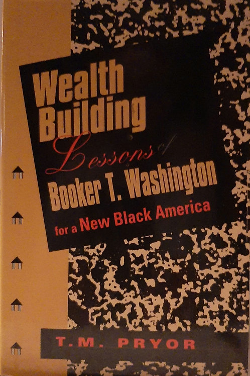 Wealth Building Lessons of Booker T Washington