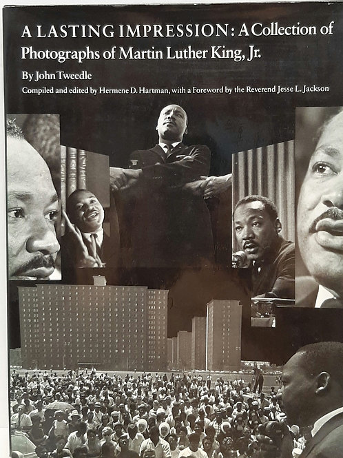 A Lasting Impression: A Collection of Photographs of Martin Luther King, Jr.