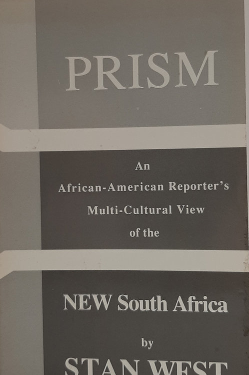 PRISM, An African-American Reporter's Multi-Cultural View of the NEW South Afri