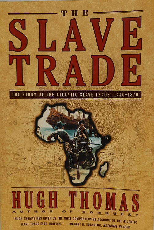 The Slave Trade, The Story of the Atlantic Slave Trade 1440-1870