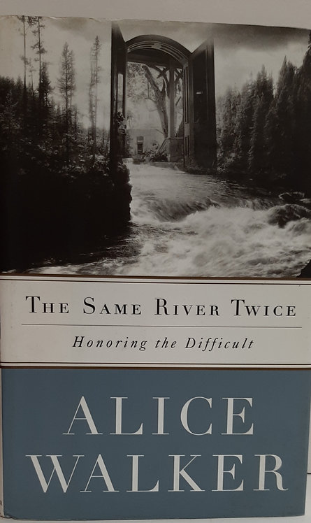 The Same River Twice, Honoring the Difficult