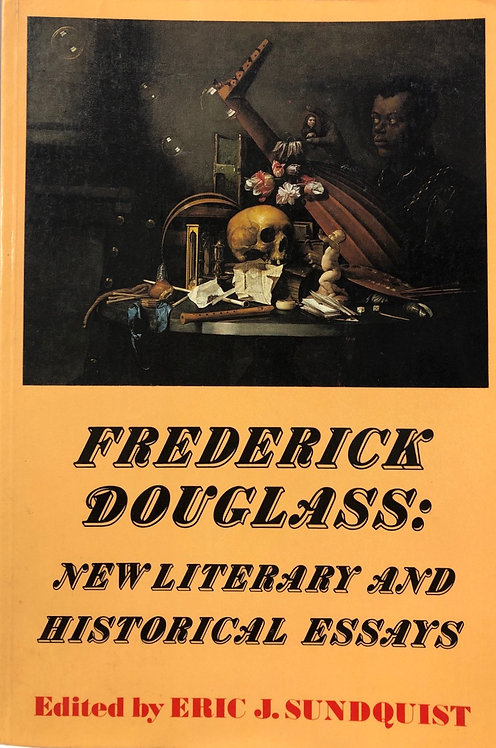 Frederick Douglass: New Leterary and Historical Essays