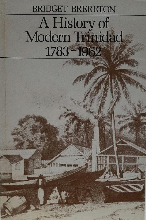 A History of Modern Trinidad 1783-1962