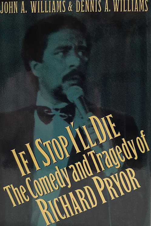 If I Stop I'll Die, The Comedy and Tragedy of Richard Pryor
