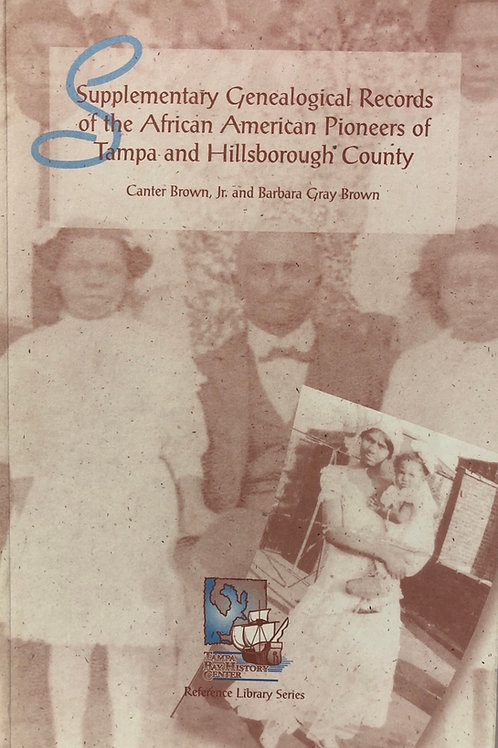 Supplementary Genealogical Records of the African American Piorneera of Tampa...