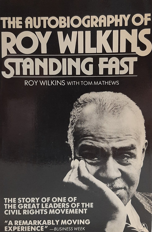 Standing Fast, The Autobiography of Roy Wilkins