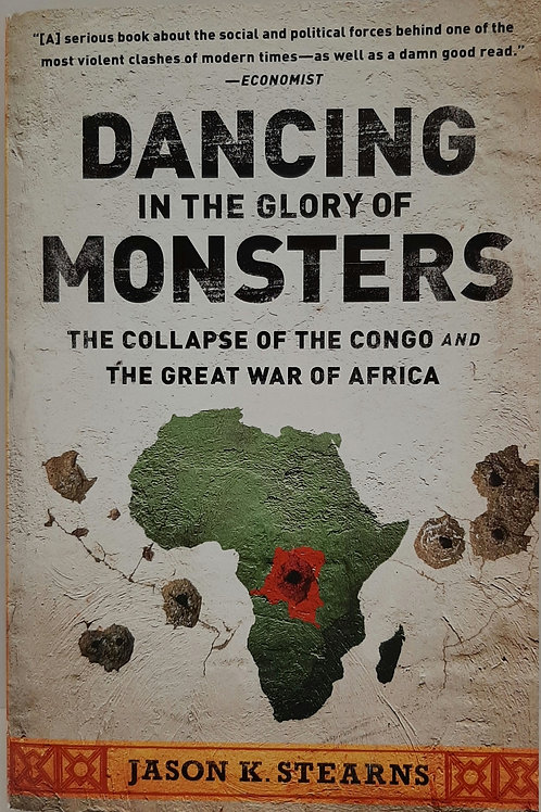 Dancing in the Glory of Monsters, The Collapse of the Congo and The Great War of