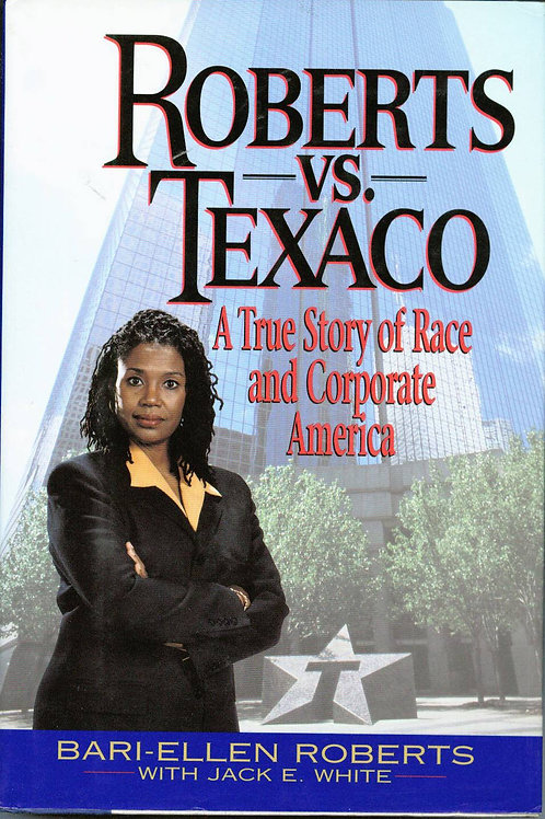 Roberts Vs. Texaco: A True Story of