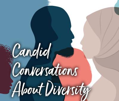 Candid Conversations About Diversity